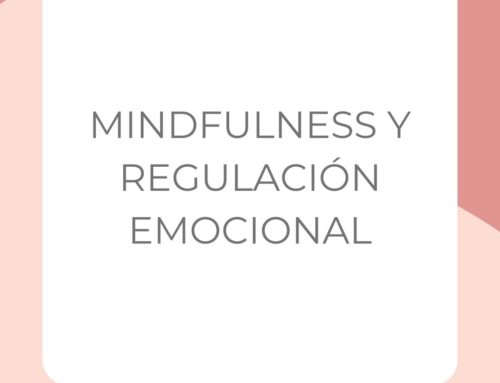 Mindfulness y Regulación Emocional